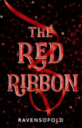 The Red Ribbon: The Prequel by RavensOfOld