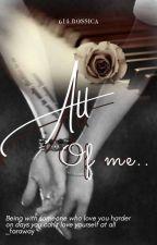 ALL OF ME (ဤအခ်စ္၏ အရာရာေသာ... ) by Rossica614Davi