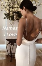 Names I love  by Tasssie