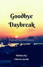 Goodbye Daybreak [BL] by kisetsu_haruko