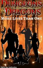More Lives Than One (A D&D Campaign) by stormcause