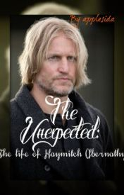 The Unexpected: The life of Haymitch Abernathy by applesida