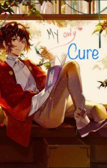 My only cure {Soukoku}