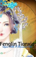 Fenglin Tianxia: Queen With A Thousand Pets by _Jammy_Nayre