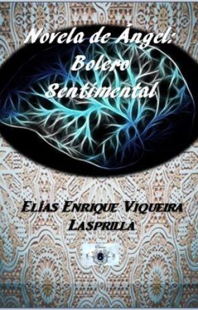 Novela de Ángel: Bolero Sentimental by EternoEther