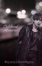 Childhood Memories.  by Wepurpleheartyou