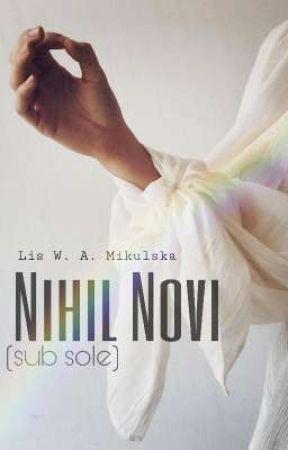 Nihil novi (sub sole) by LisWAMikulska
