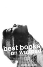 Best Books On Wattpad by queenaImighty