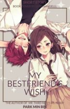 My Best Friend's Wish [Completed] (Renewed) by PinkARMY1095