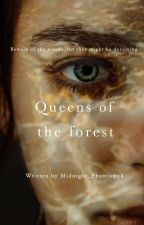 Queens of the Forrest by Midnight_Phantom18