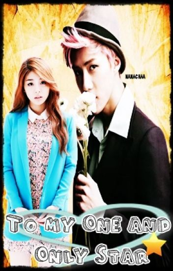 [Star Duology Part #2] To my One and Only Star [ The Sasaeng Lover Book 2 ]-