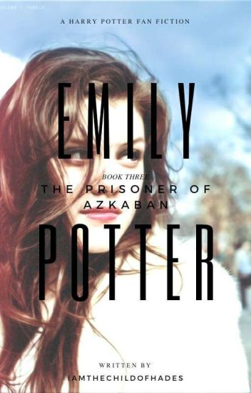 Emily Potter-Book 3-Prisoner of Azkaban