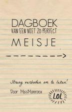Dagboek van een niet zo perfect meisje by MissMonroex