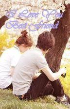 I Love You Best Friend by RAIINcarnation