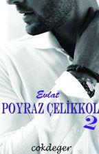 POYRAZ ÇELİKKOL 2 (YAKINDA...) by cokdeger