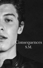 Consequences || S.M. by Luna_Thomsen