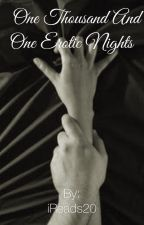 One Thousand and One Erotic Nights  by iReads20