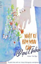 [ĐANG EDIT] Nhật kí bày mưu của đại thần - Mộc Nhĩ Khai Hoa by HuyenThienTichNgu