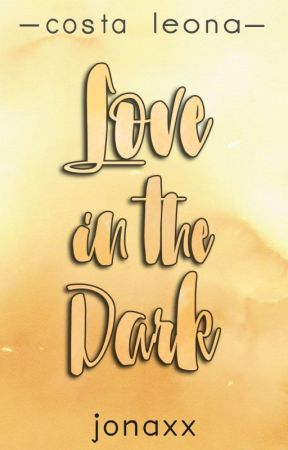 Love in the Dark (Costa Leona Series #10) by jonaxx