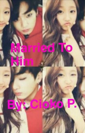 Married To Him 《BTS Jungkook FF》 by CiokoP