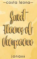 Sweet Flames of Vengeance (Costa Leona #12) by jonaxx