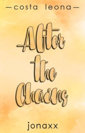 After the Chains (Costa Leona Series #13) by jonaxx