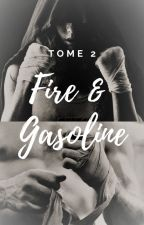 Fire & Gasoline - Tome 2 by Betelgeuse-85