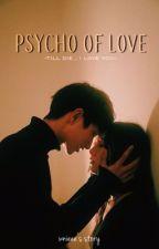 PSYCHO OF LOVE by wnieee