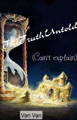 [TheTruthUntold]_Can't explain