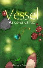 Vessel - As cores da luz by AzuraGeo