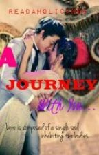 A Journey With You (A Kathniel Love Story) by DreanneDeyLabita