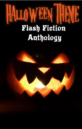 Halloween Theme Flash Fiction Anthology by exlibrisregina