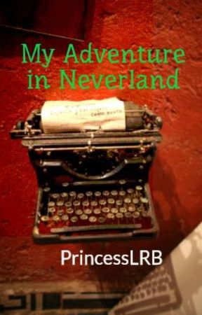 My Adventure in Neverland by PrincessLRB