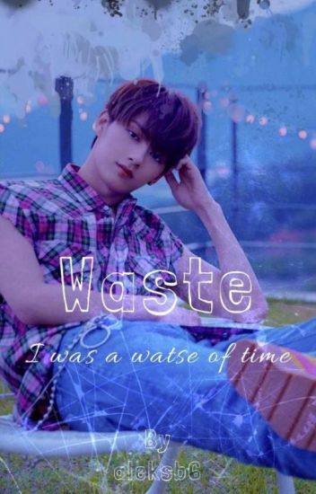 Waste   Jun X Reader