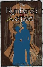 The Numbered Corpses (Elysium #4) by inkwellheart