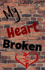 My Heart Broken. by NathaliaPirela150