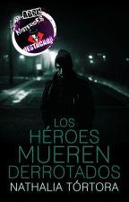 Los héroes mueren derrotados by uutopicaa