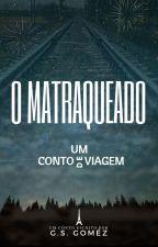 O Matraqueado by GSGomez99