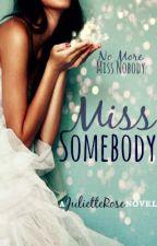Miss Somebody by JulietteRose