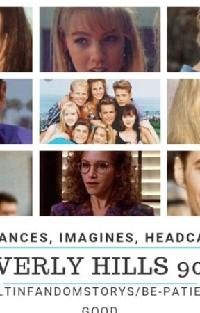 Beverly Hills 90210 Preferences, Imagines, and Headcannons by multinfandomstorys