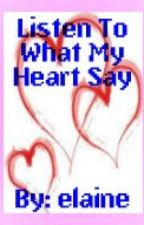 ♥ Listen To What My Heart Say ♥ by eleniaghetto