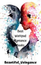 Best Wattpad Romance Books by Beautiful_Veingance