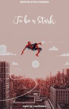To be a Stark {Peter Parker X OC} ( from AOU to EG) by marvelstan14000605