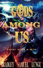 Gods Among Us: BOOK 1 [THE FALLEN] by bradley_shiloh