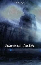 Inheritance - Das Erbe by TrueFights