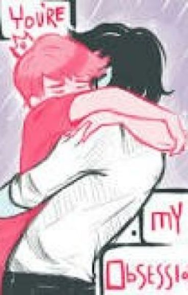 You're My Obsession (A Gumlee fanfic)