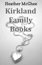 The Kirkland Family Books by hmmcghee