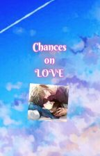 Chances on Love by im_yuYa