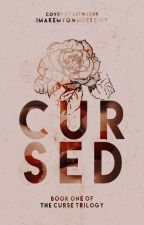 Cursed (Curse Trilogy, #1) by imakemyowndestiny