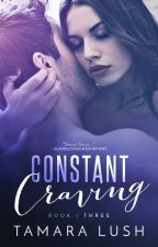 Constant Craving: Book Three by TamaraLush
